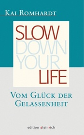 Slown down your life